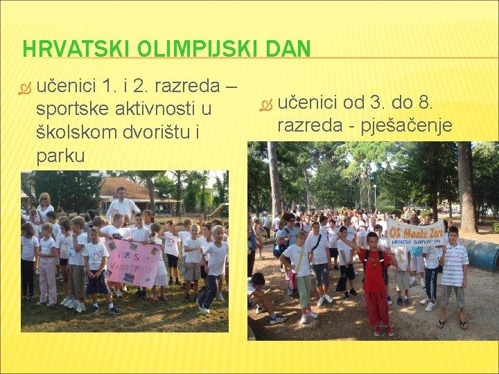 HRVATSKI OLIMPIJSKI DAN učenici 1. i 2. razreda – sportske aktivnosti u školskom dvorištu
