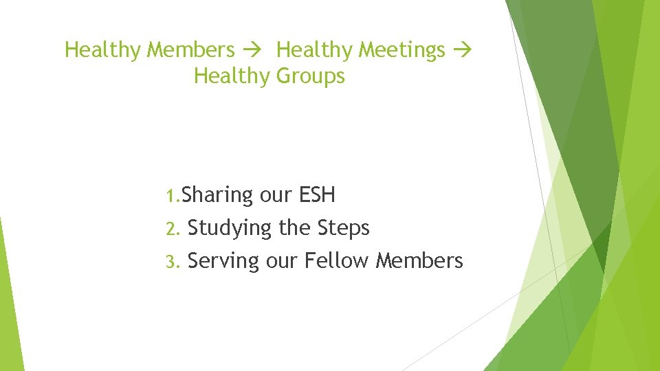 Healthy Members Healthy Meetings Healthy Groups 1. Sharing our ESH 2. Studying the Steps