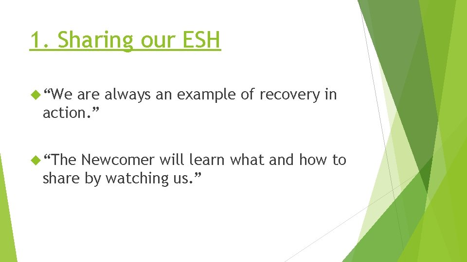"""1. Sharing our ESH """"We are always an example of recovery in action. """""""