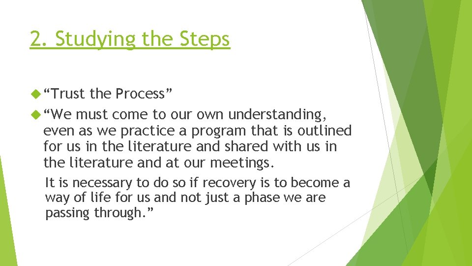 """2. Studying the Steps """"Trust the Process"""" """"We must come to our own understanding,"""