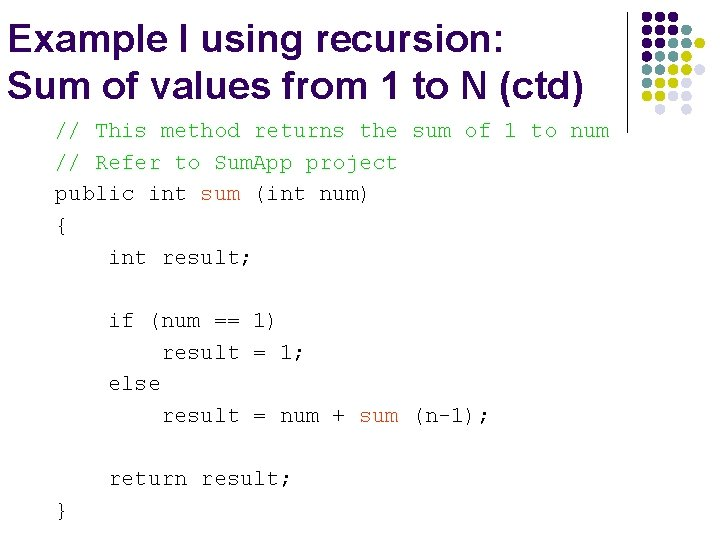 Example I using recursion: Sum of values from 1 to N (ctd) // This