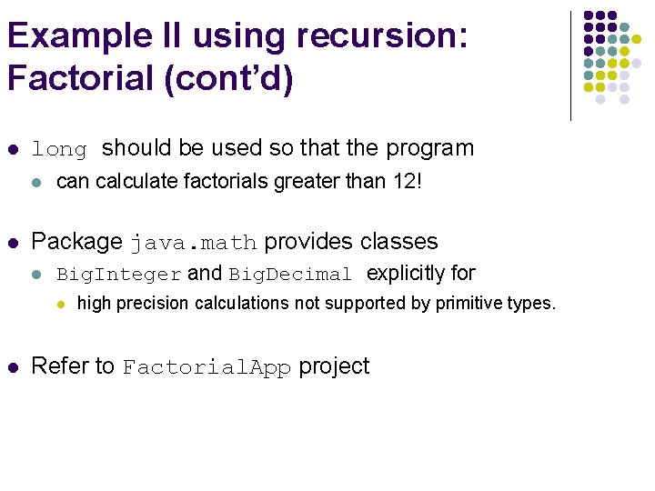 Example II using recursion: Factorial (cont'd) l long should be used so that the