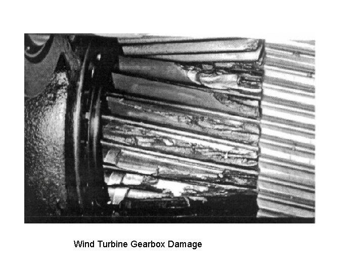 Wind Turbine Gearbox Damage