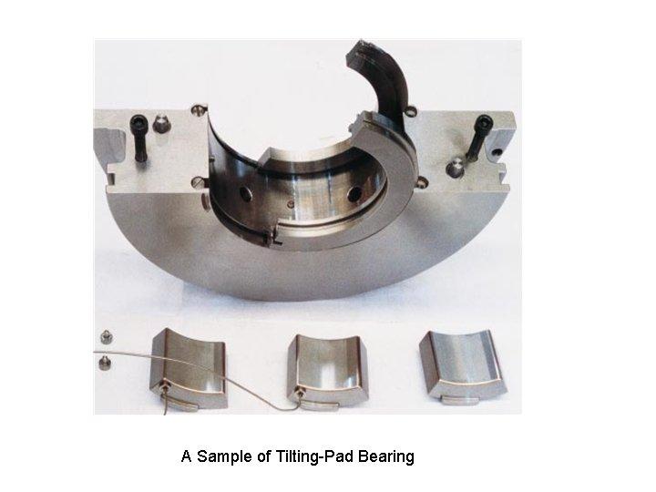 A Sample of Tilting-Pad Bearing