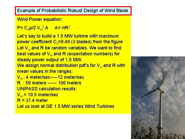 Example of Probabilistic Robust Design of Wind Blade Wind Power equation: P= Cpρ/2 Vw