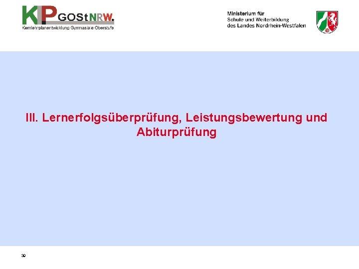 III. Lernerfolgsüberprüfung, Leistungsbewertung und Abiturprüfung 39