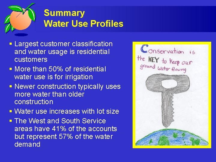 Summary Water Use Profiles § Largest customer classification and water usage is residential customers