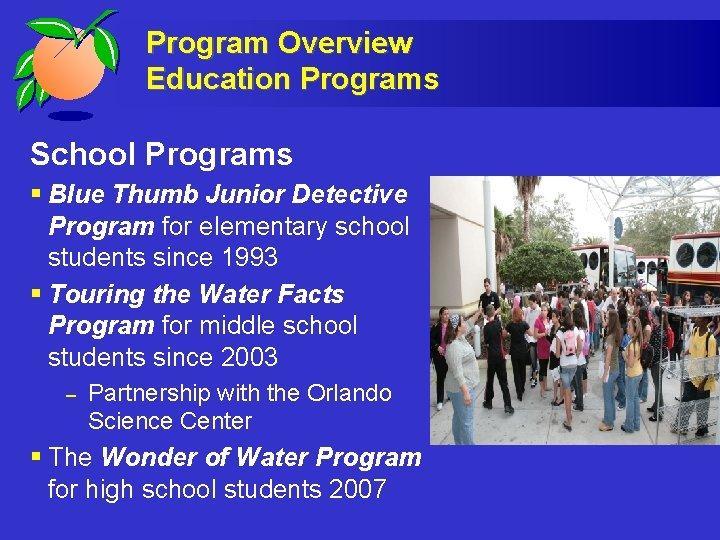 Program Overview Education Programs School Programs § Blue Thumb Junior Detective Program for elementary