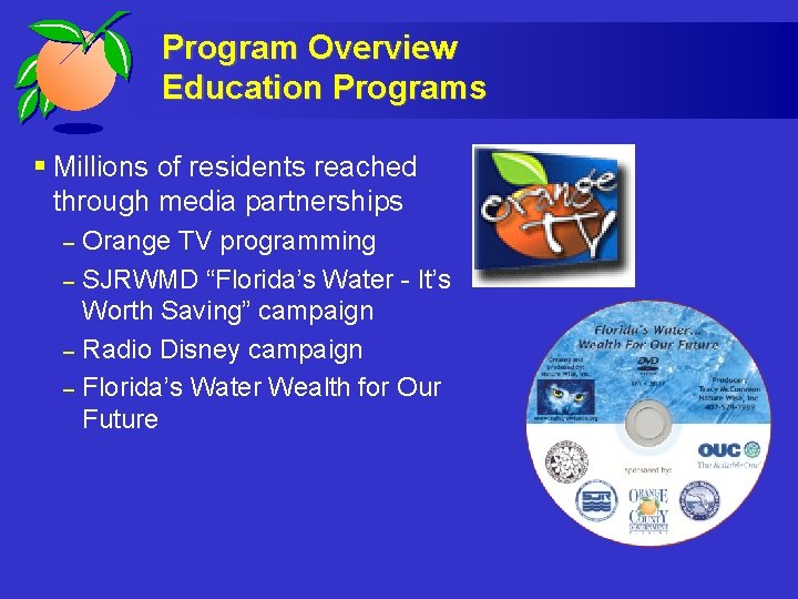 Program Overview Education Programs § Millions of residents reached through media partnerships – –