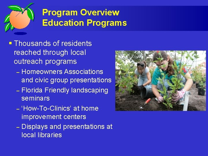 Program Overview Education Programs § Thousands of residents reached through local outreach programs –