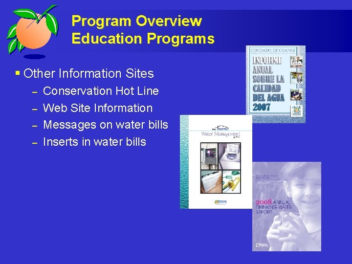 Program Overview Education Programs § Other Information Sites – – Conservation Hot Line Web