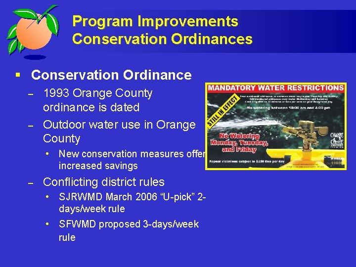 Program Improvements Conservation Ordinances § Conservation Ordinance – – 1993 Orange County ordinance is
