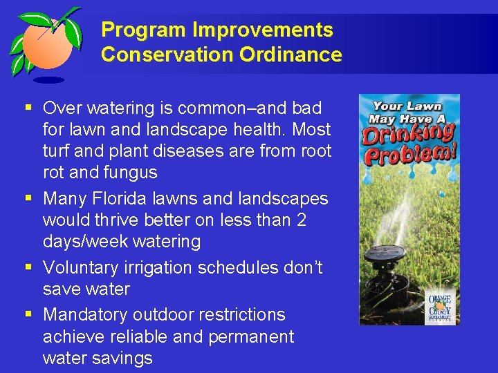 Program Improvements Conservation Ordinance § Over watering is common–and bad for lawn and landscape