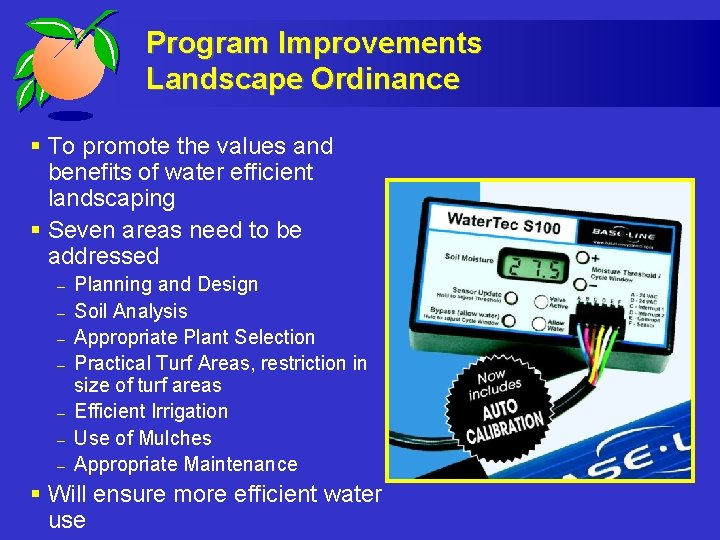 Program Improvements Landscape Ordinance § To promote the values and benefits of water efficient
