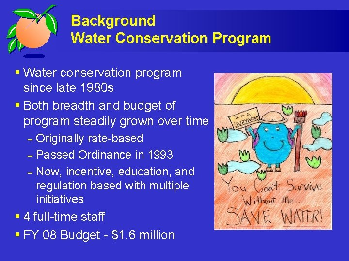 Background Water Conservation Program § Water conservation program since late 1980 s § Both