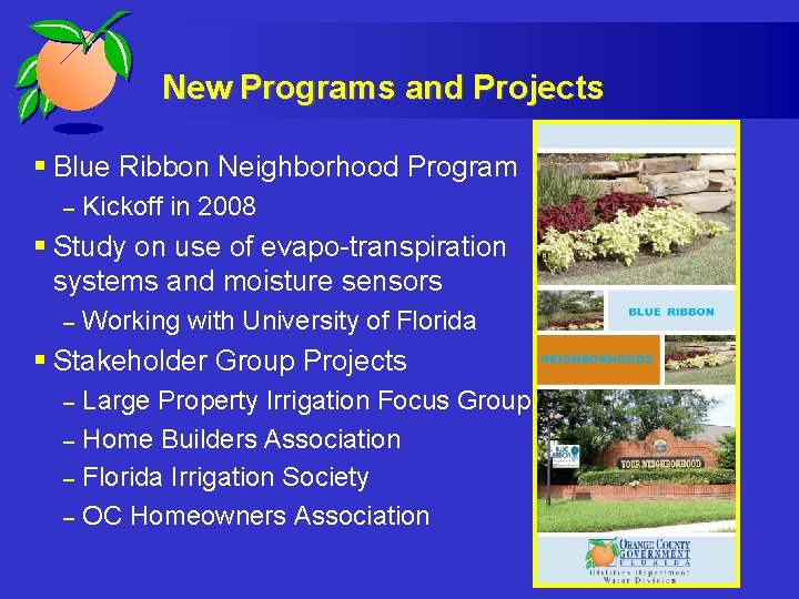New Programs and Projects § Blue Ribbon Neighborhood Program – Kickoff in 2008 §