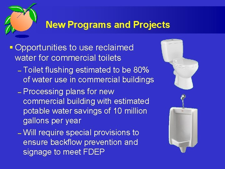 New Programs and Projects § Opportunities to use reclaimed water for commercial toilets Toilet