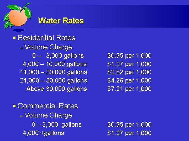 Water Rates § Residential Rates – Volume Charge 0 – 3, 000 gallons 4,