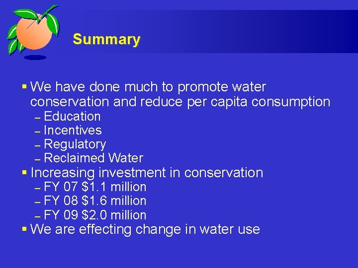 Summary § We have done much to promote water conservation and reduce per capita