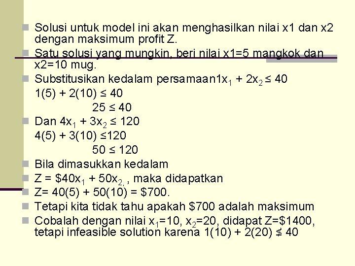 n Solusi untuk model ini akan menghasilkan nilai x 1 dan x 2 n