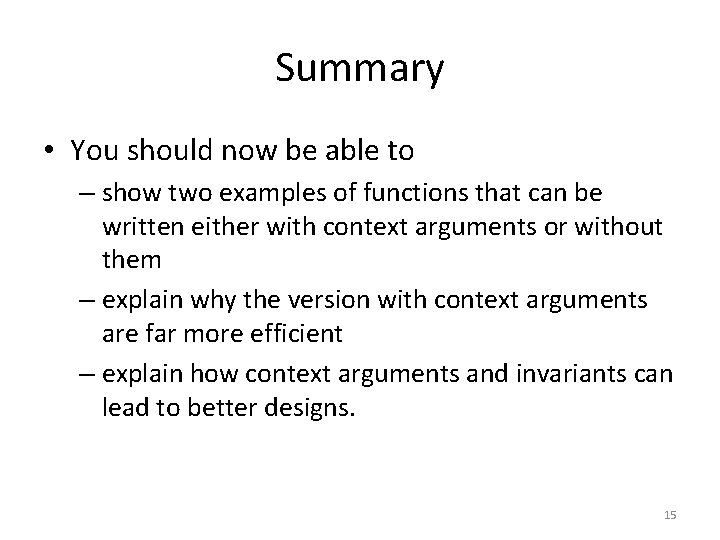 Summary • You should now be able to – show two examples of functions
