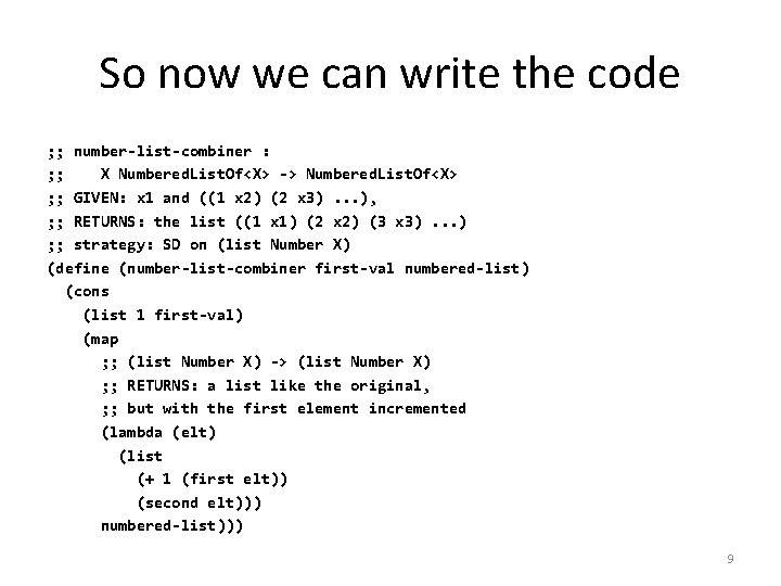 So now we can write the code ; ; number-list-combiner : ; ; X