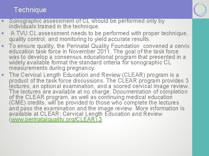 Technique § Sonographic assessment of CL should be performed only by individuals trained in