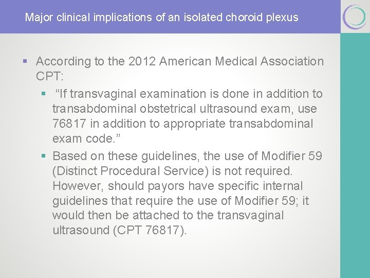 Major clinical implications of an isolated choroid plexus § According to the 2012 American