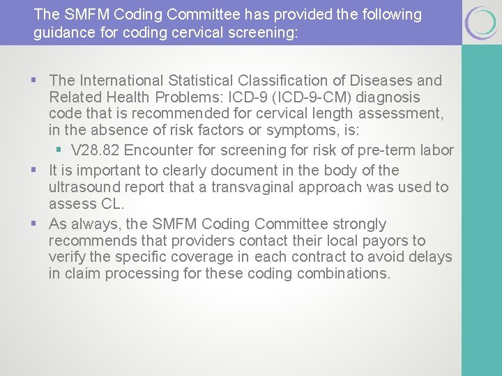 The SMFM Coding Committee has provided the following guidance for coding cervical screening: §