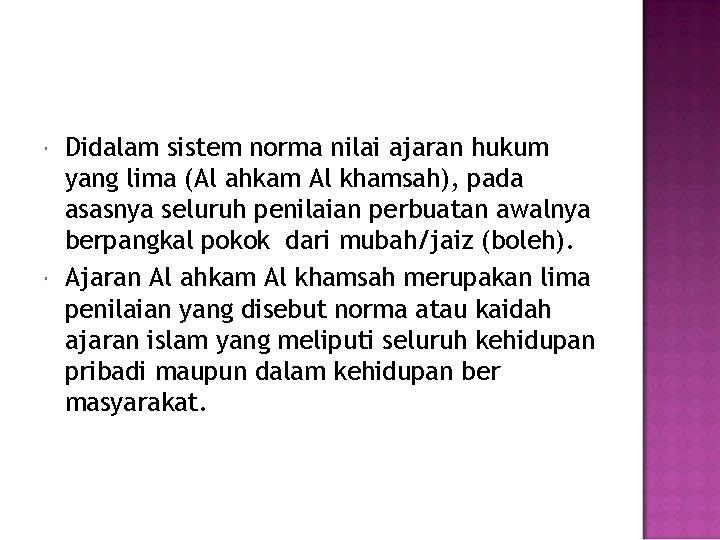 Didalam sistem norma nilai ajaran hukum yang lima (Al ahkam Al khamsah), pada