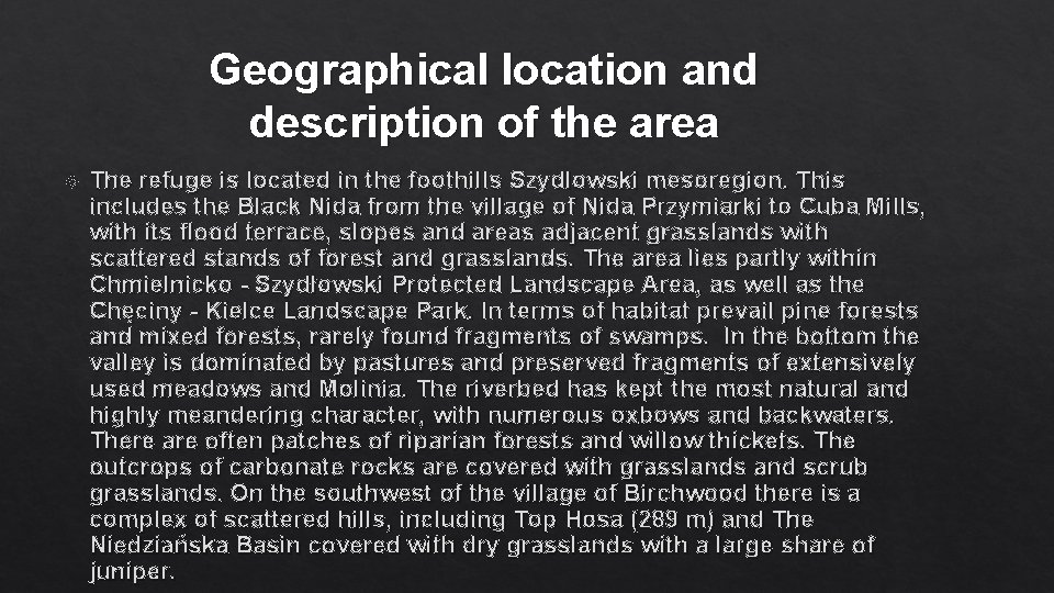 Geographical location and description of the area The refuge is located in the foothills