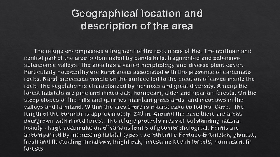 Geographical location and description of the area The refuge encompasses a fragment of the