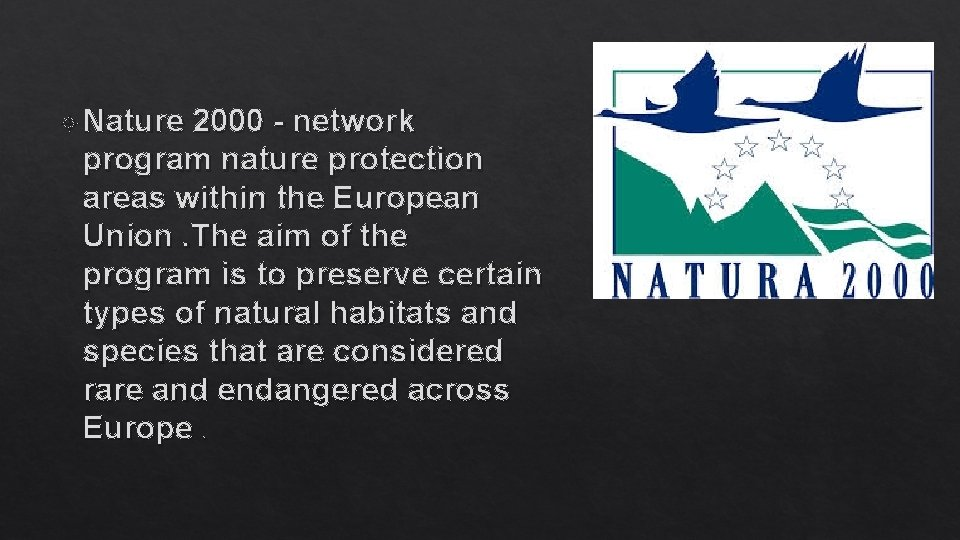 Nature 2000 - network program nature protection areas within the European Union. The