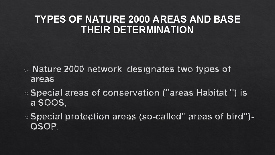 TYPES OF NATURE 2000 AREAS AND BASE THEIR DETERMINATION Nature 2000 network designates two