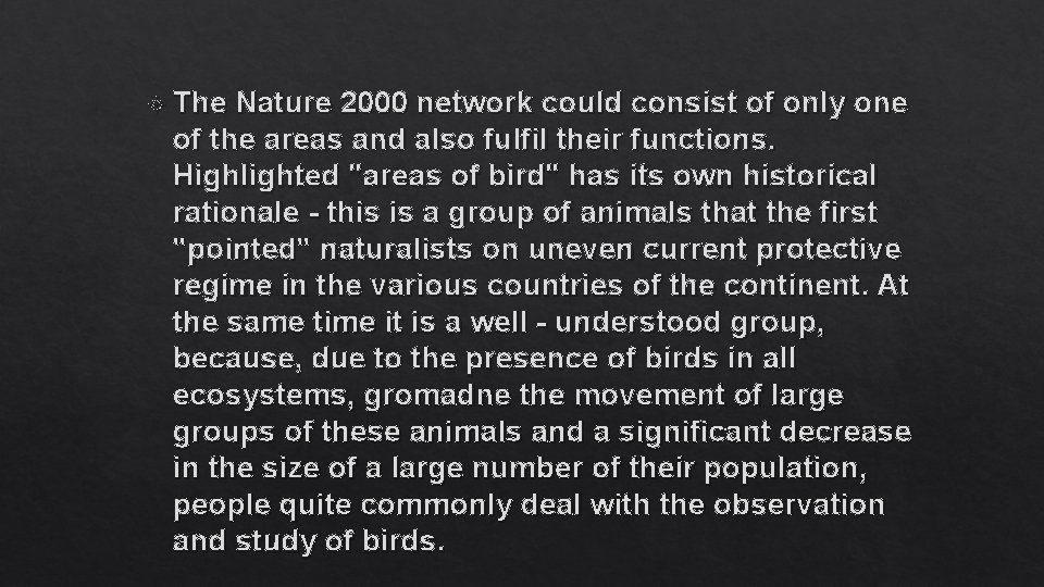 The Nature 2000 network could consist of only one of the areas and