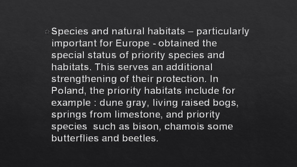 Species and natural habitats – particularly important for Europe - obtained the special