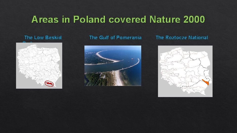 Areas in Poland covered Nature 2000 The Low Beskid Park The Gulf of Pomerania