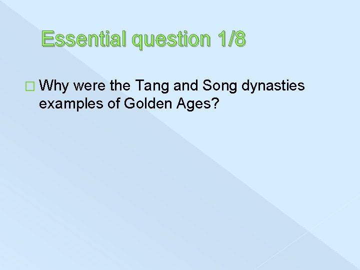 Essential question 1/8 � Why were the Tang and Song dynasties examples of Golden