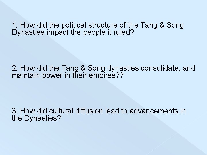 1. How did the political structure of the Tang & Song Dynasties impact the