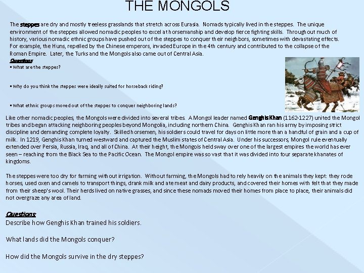 THE MONGOLS The steppes are dry and mostly treeless grasslands that stretch across Eurasia.