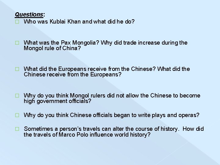 Questions: � Who was Kublai Khan and what did he do? � What was