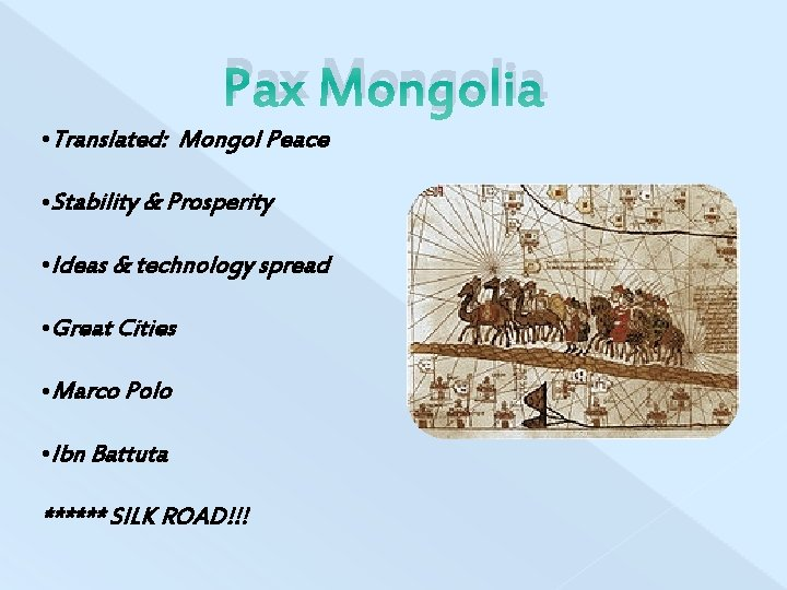 Pax Mongolia • Translated: Mongol Peace • Stability & Prosperity • Ideas & technology