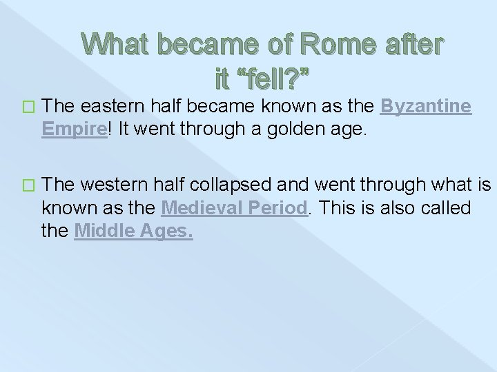 """What became of Rome after it """"fell? """" � The eastern half became known"""