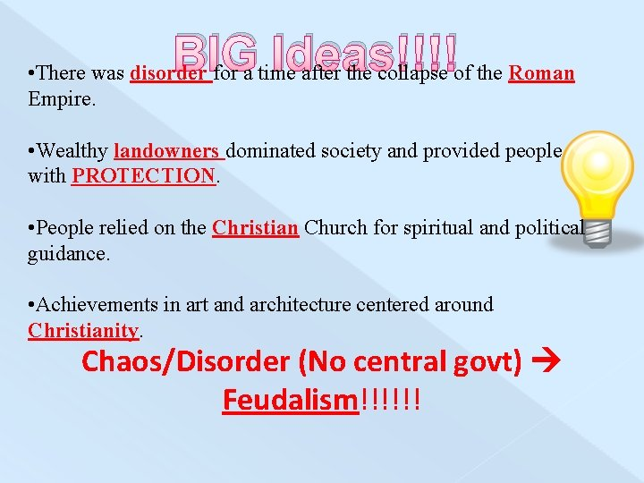BIG Ideas!!!! • There was disorder for a time after the collapse of the