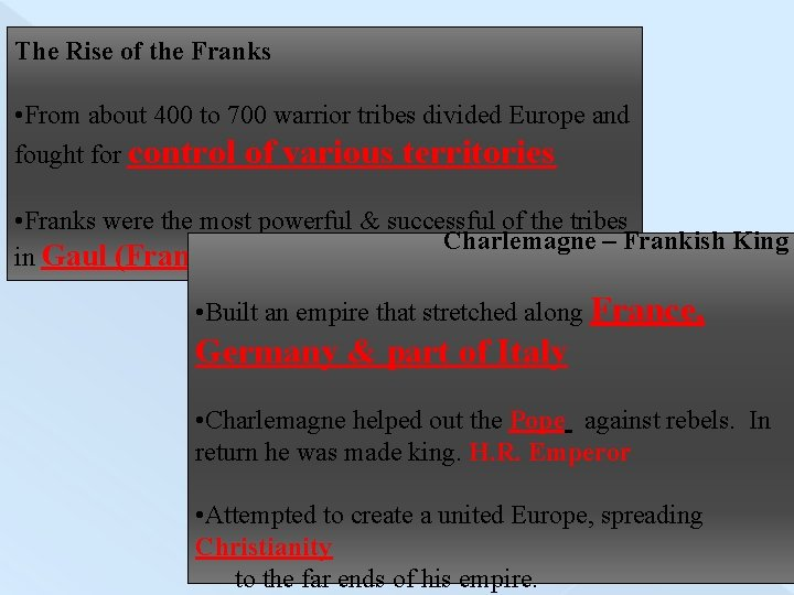 The Rise of the Franks • From about 400 to 700 warrior tribes divided