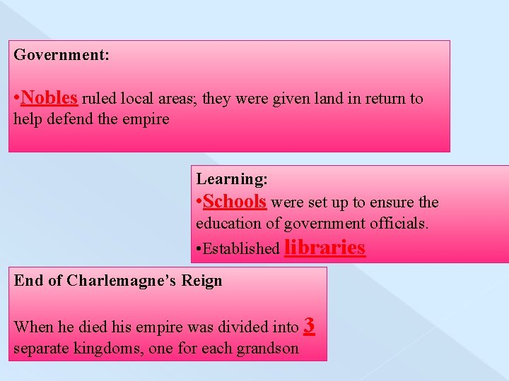 Government: • Nobles ruled local areas; they were given land in return to help