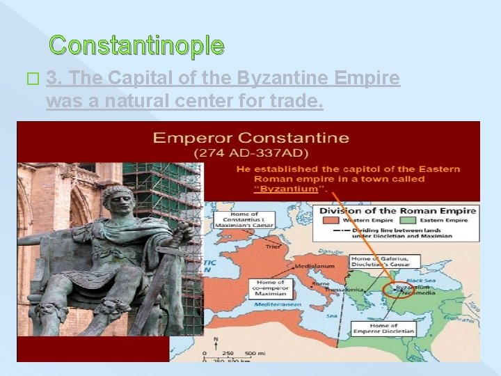 Constantinople � 3. The Capital of the Byzantine Empire was a natural center for