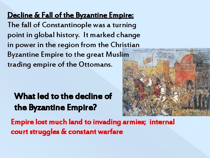 Decline & Fall of the Byzantine Empire: The fall of Constantinople was a turning