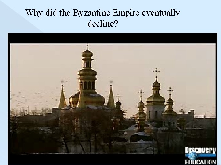 Why did the Byzantine Empire eventually decline?