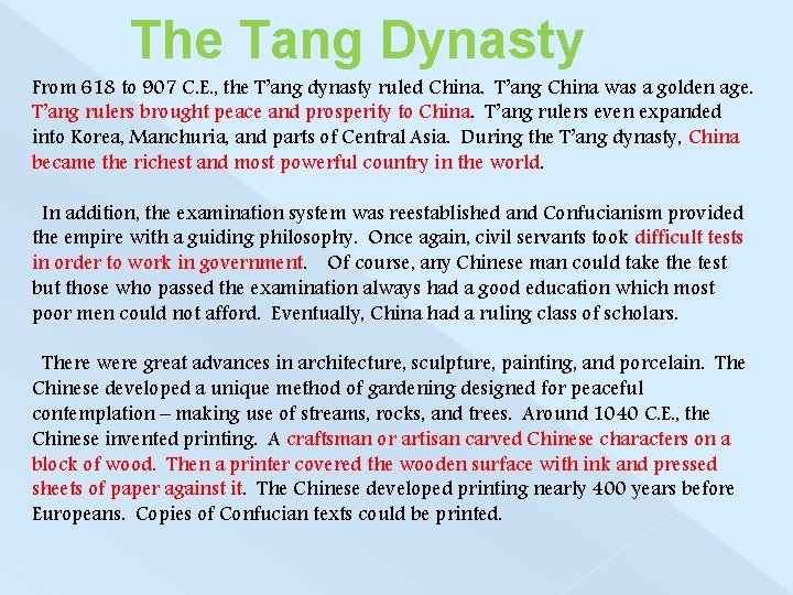 The Tang Dynasty From 618 to 907 C. E. , the T'ang dynasty ruled